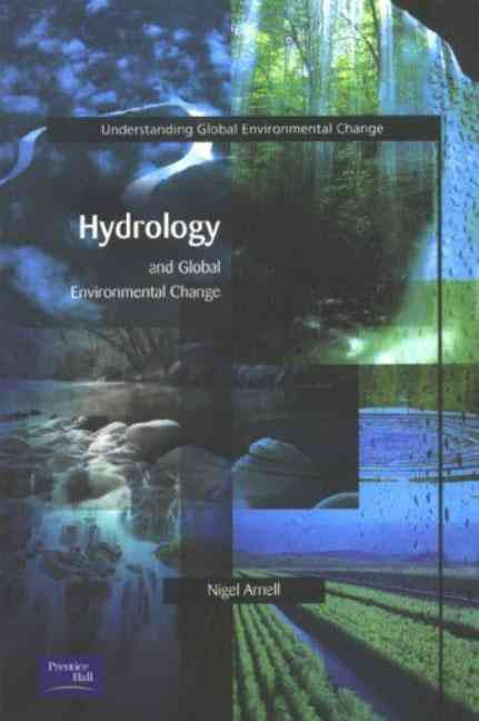 Hydrology & Global Environmental Change By Arnell, Nigel