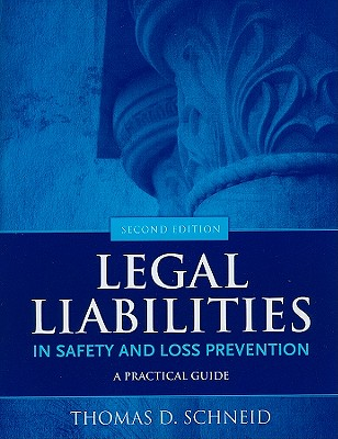 Jones & Bartlett Publishers Legal Liabilities in Safety and Loss Prevention: A Practical Guide (2nd Edition) by Schneid, Thomas D. [Paperback] at Sears.com
