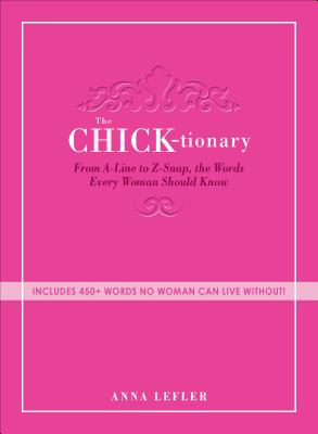 The Chicktionary By Lefler, Anna
