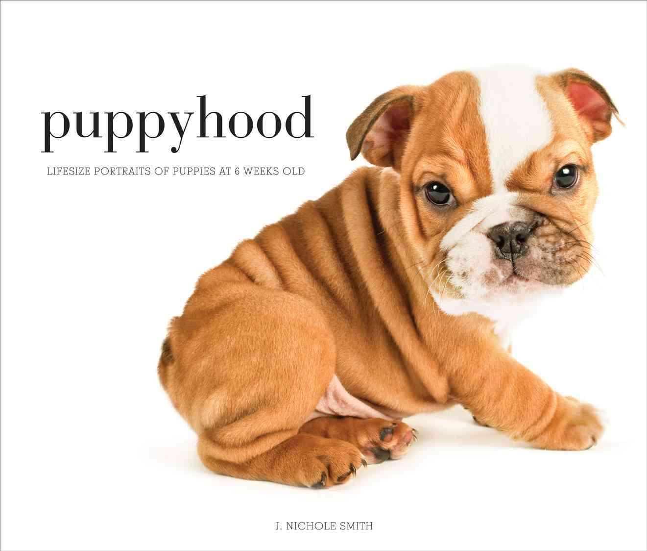 Puppyhood By Smith, J. Nichole